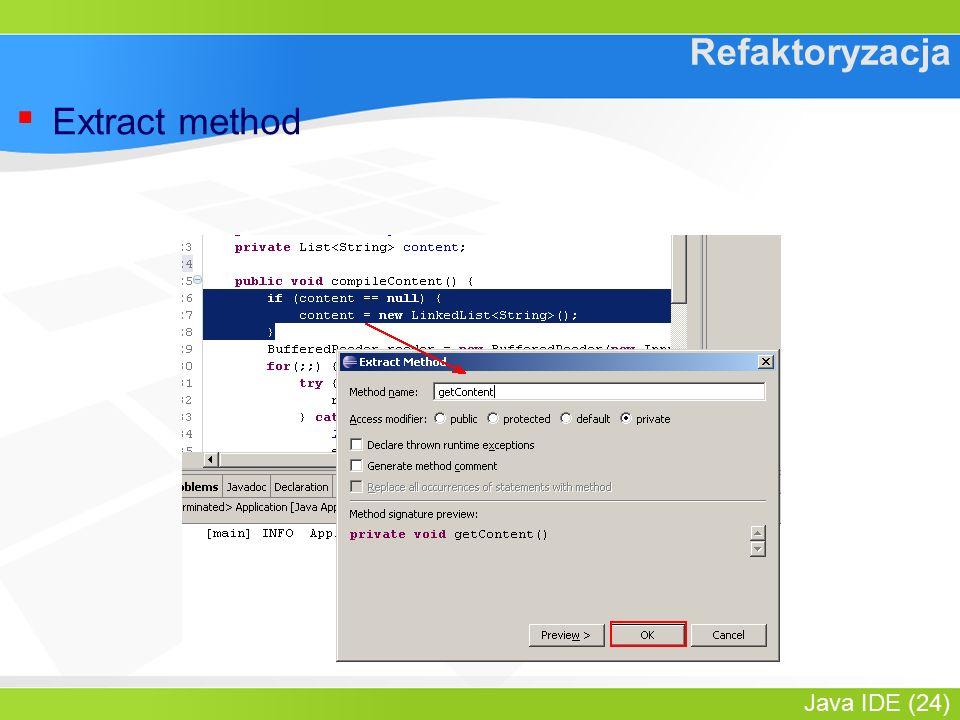Java IDE (24) Refaktoryzacja ▪ Extract method