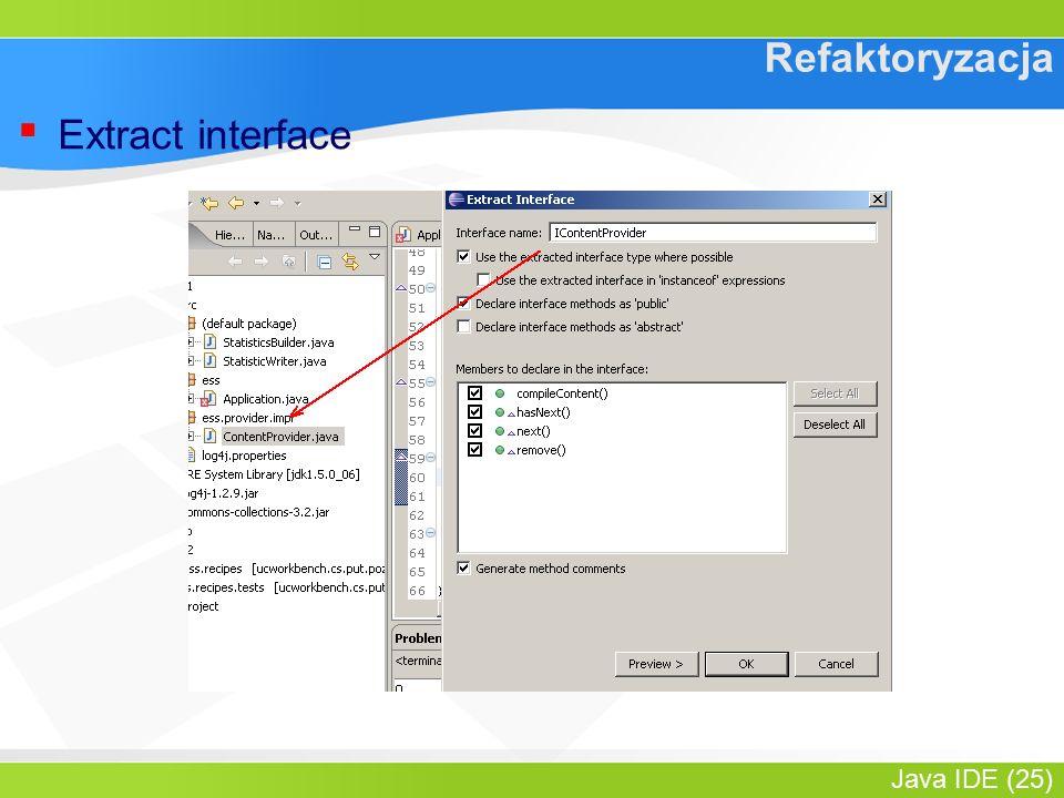 Java IDE (25) Refaktoryzacja ▪ Extract interface