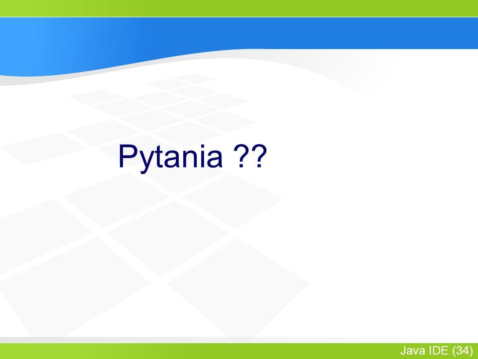 Java IDE (34) Pytania