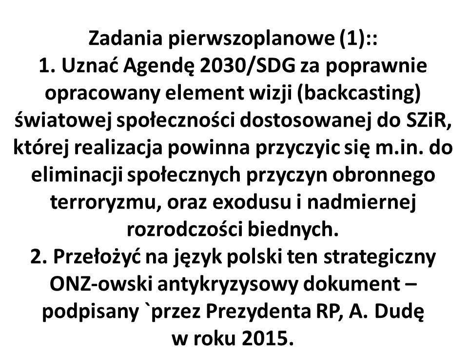 Zadania pierwszoplanowe (1):: 1. Uznać Agendę 2030/SDG za poprawnie opracowany element wizji (backcasting) światowej społeczności dostosowanej do SZiR