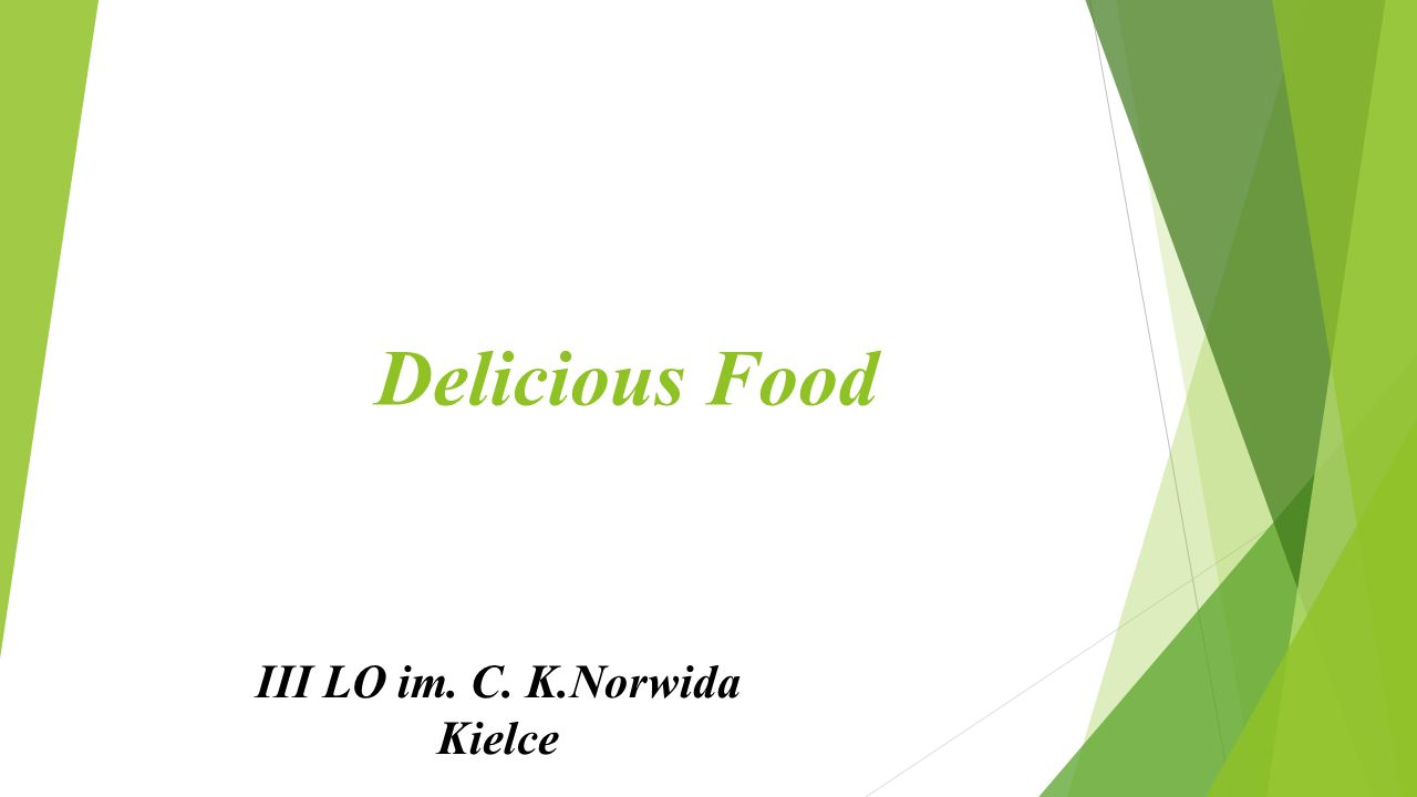 Delicious Food III LO im. C. K.Norwida Kielce