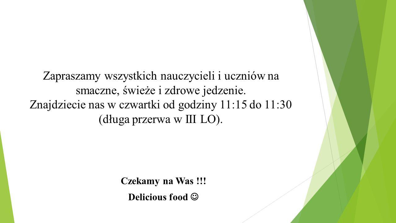 Zapraszamy wszystkich nauczycieli i uczniów na smaczne, świeże i zdrowe jedzenie. Znajdziecie nas w czwartki od godziny 11:15 do 11:30 (długa przerwa