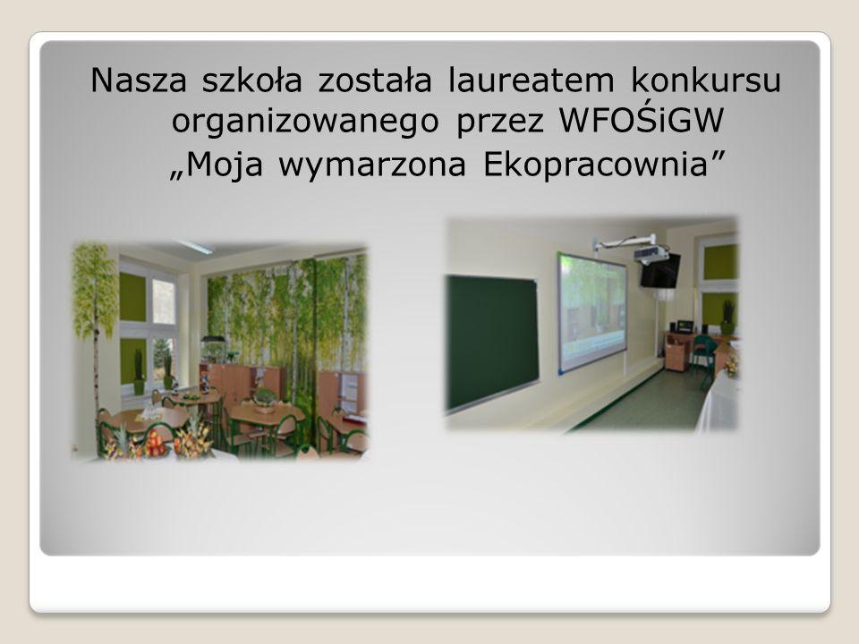 """Nasza szkoła została laureatem konkursu organizowanego przez WFOŚiGW """"Moja wymarzona Ekopracownia"""