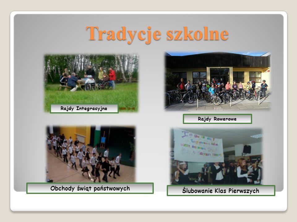 Tradycje szkolne Rajdy Integracyjne Ślubowanie Klas Pierwszych Obchody świąt państwowych Rajdy Rowerowe