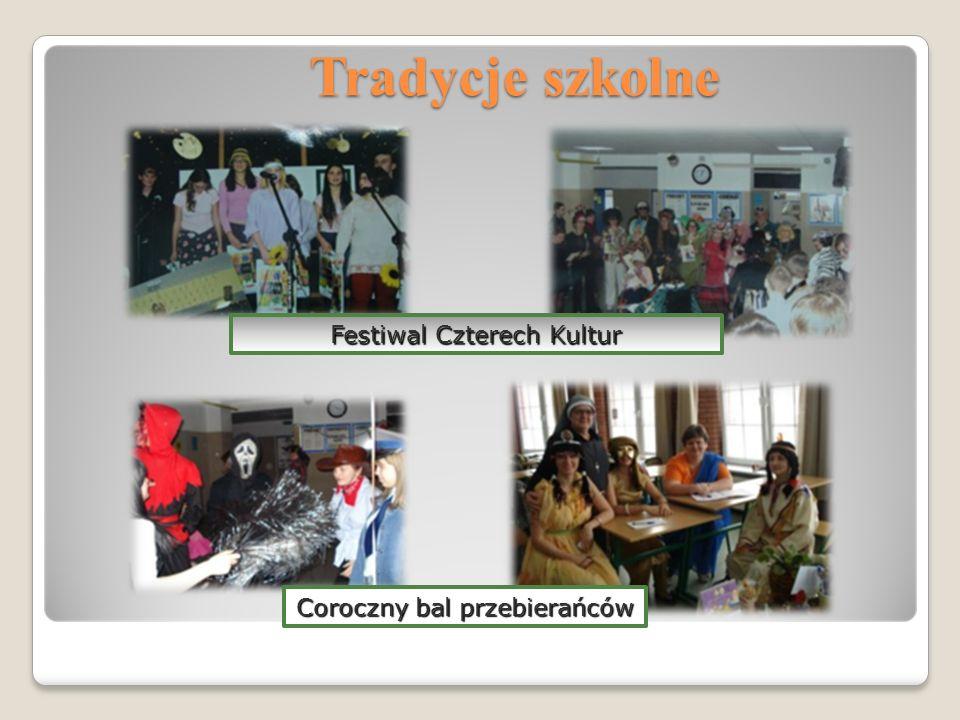 Tradycje szkolne Tradycje szkolne Coroczny bal przebierańców Festiwal Czterech Kultur