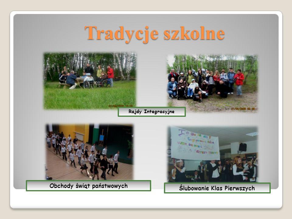 Tradycje szkolne Rajdy Integracyjne Ślubowanie Klas Pierwszych Obchody świąt państwowych