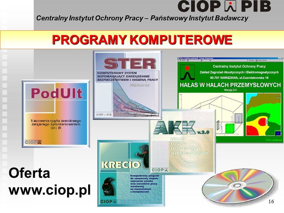 Centralny Instytut Ochrony Pracy – Państwowy Instytut Badawczy 16 PROGRAMY KOMPUTEROWE Oferta www.ciop.pl