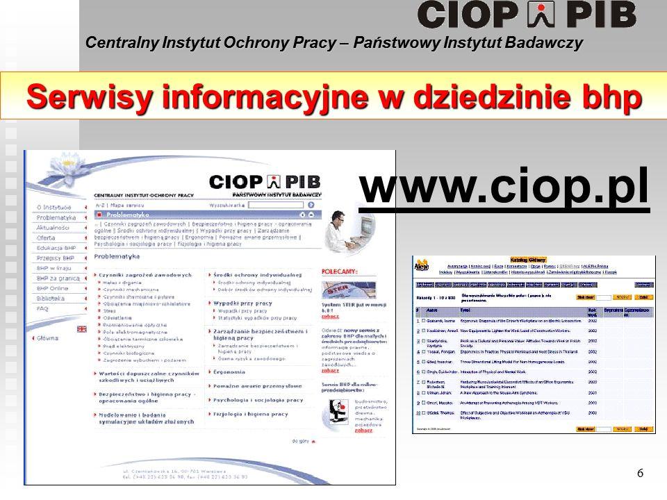 Centralny Instytut Ochrony Pracy – Państwowy Instytut Badawczy 6 Serwisy informacyjne w dziedzinie bhp www.ciop.pl