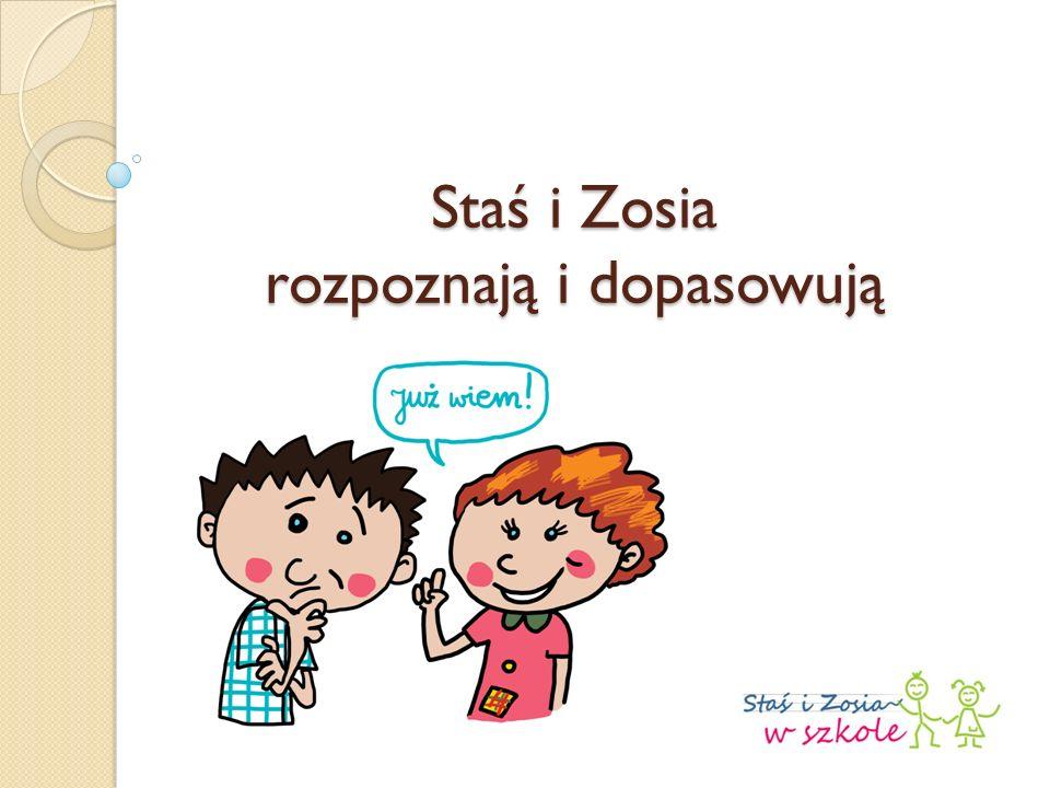 Staś i Zosia rozpoznają i dopasowują