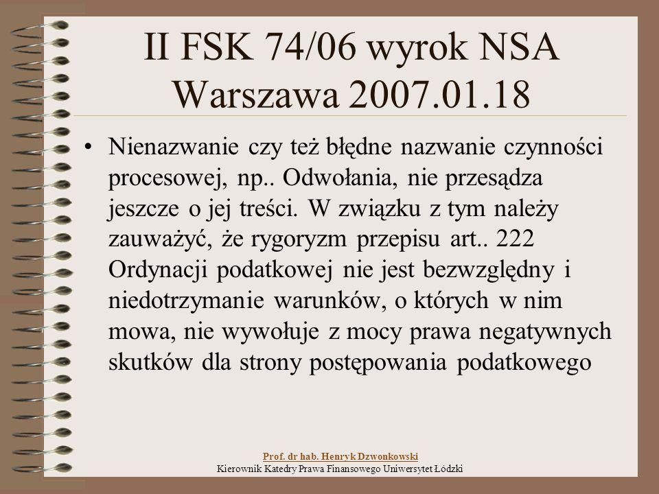 II FSK 74/06 wyrok NSA Warszawa 2007.01.18 Nienazwanie czy też błędne nazwanie czynności procesowej, np..
