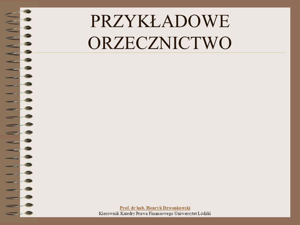 PRZYKŁADOWE ORZECZNICTWO Prof.dr hab.