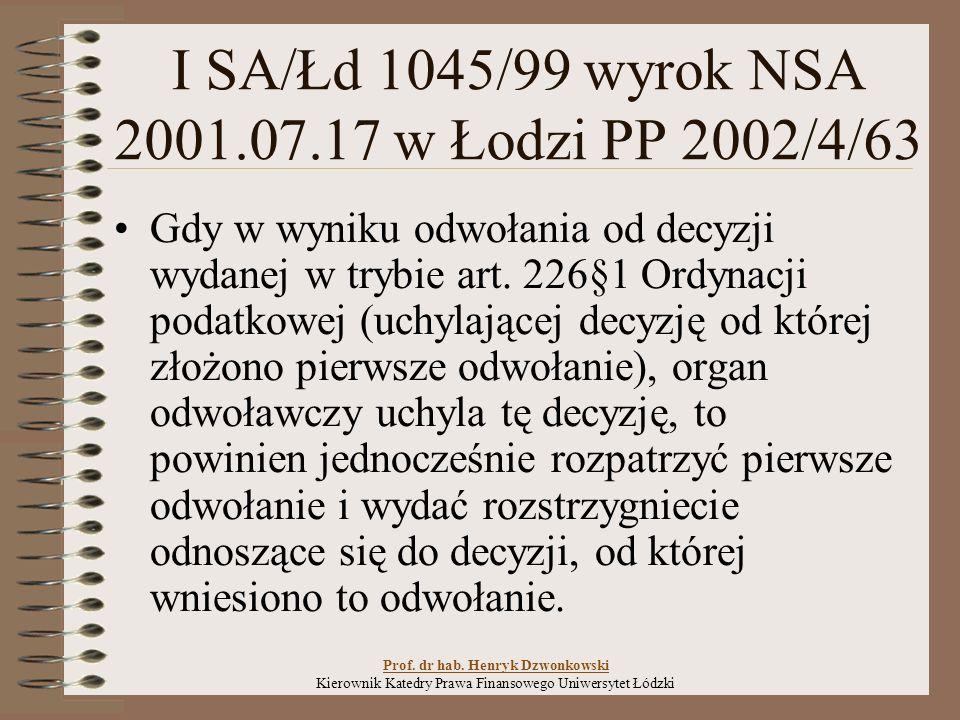 I SA/Łd 1045/99 wyrok NSA 2001.07.17 w Łodzi PP 2002/4/63 Gdy w wyniku odwołania od decyzji wydanej w trybie art.