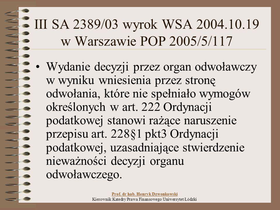 III SA 2389/03 wyrok WSA 2004.10.19 w Warszawie POP 2005/5/117 Wydanie decyzji przez organ odwoławczy w wyniku wniesienia przez stronę odwołania, które nie spełniało wymogów określonych w art.