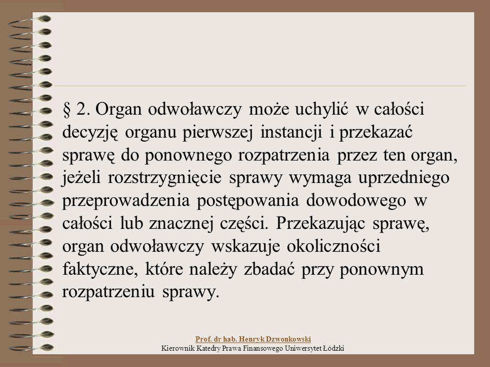 § 2. Organ odwoławczy może uchylić w całości decyzję organu pierwszej instancji i przekazać sprawę do ponownego rozpatrzenia przez ten organ, jeżeli r