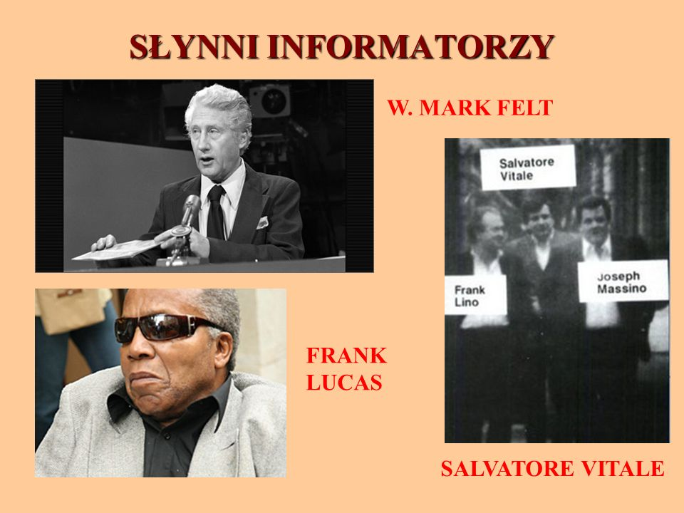 SŁYNNI INFORMATORZY W. MARK FELT FRANK LUCAS SALVATORE VITALE