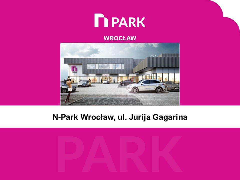 N-Park Wrocław, ul. Jurija Gagarina WROCŁAW