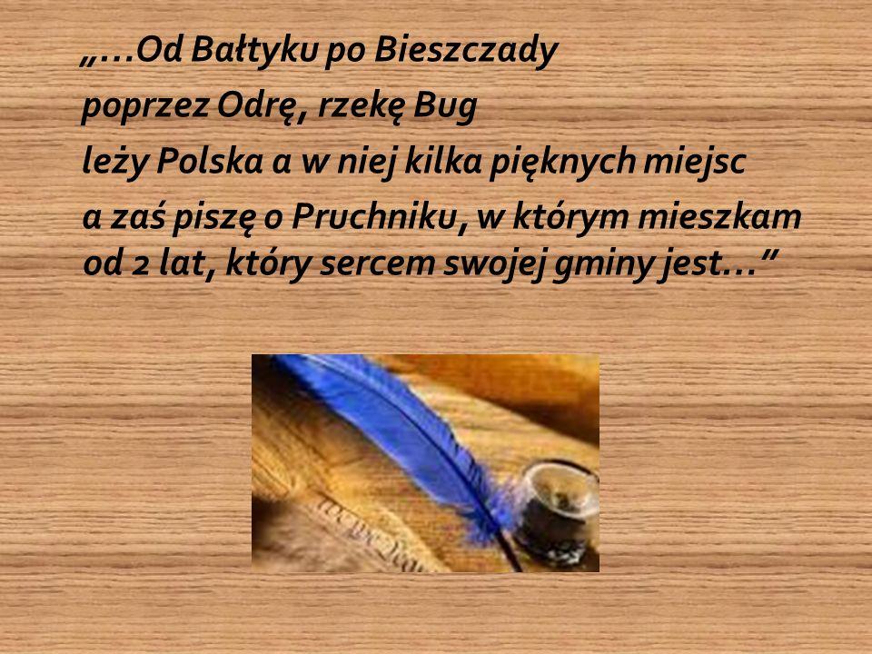 """""""…Od Bałtyku po Bieszczady poprzez Odrę, rzekę Bug leży Polska a w niej kilka pięknych miejsc a zaś piszę o Pruchniku, w którym mieszkam od 2 lat, któ"""