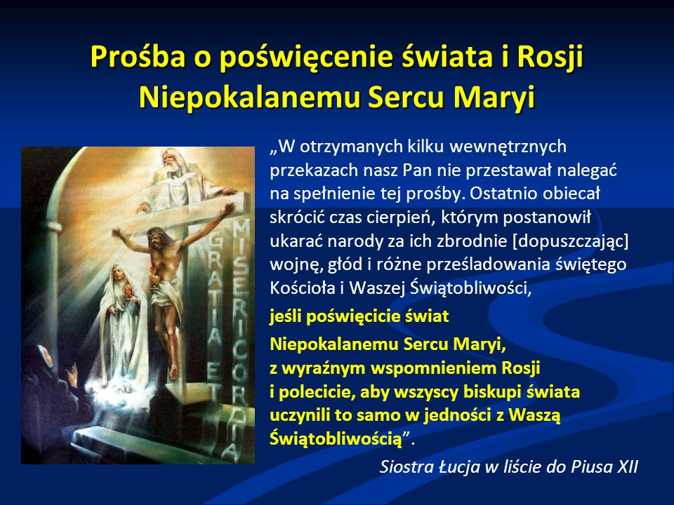 """Prośba o poświęcenie świata i Rosji Niepokalanemu Sercu Maryi """"W otrzymanych kilku wewnętrznych przekazach nasz Pan nie przestawał nalegać na spełnienie tej prośby."""