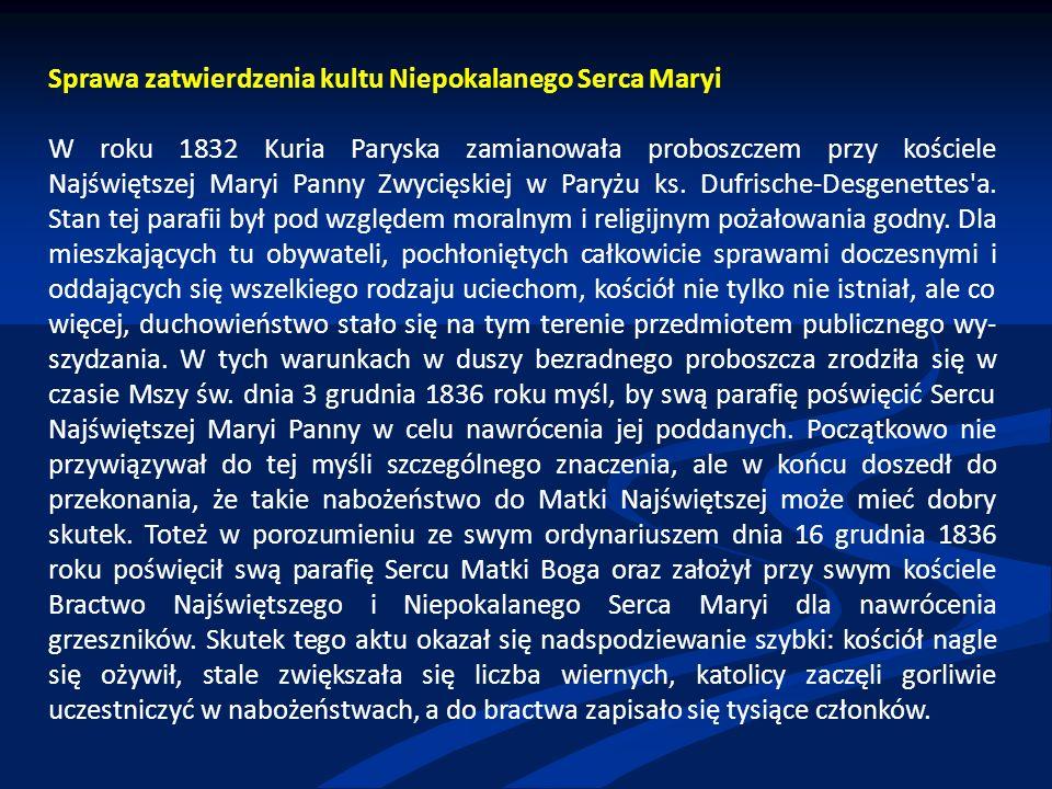 Sprawa zatwierdzenia kultu Niepokalanego Serca Maryi W roku 1832 Kuria Paryska zamianowała proboszczem przy kościele Najświętszej Maryi Panny Zwycięskiej w Paryżu ks.