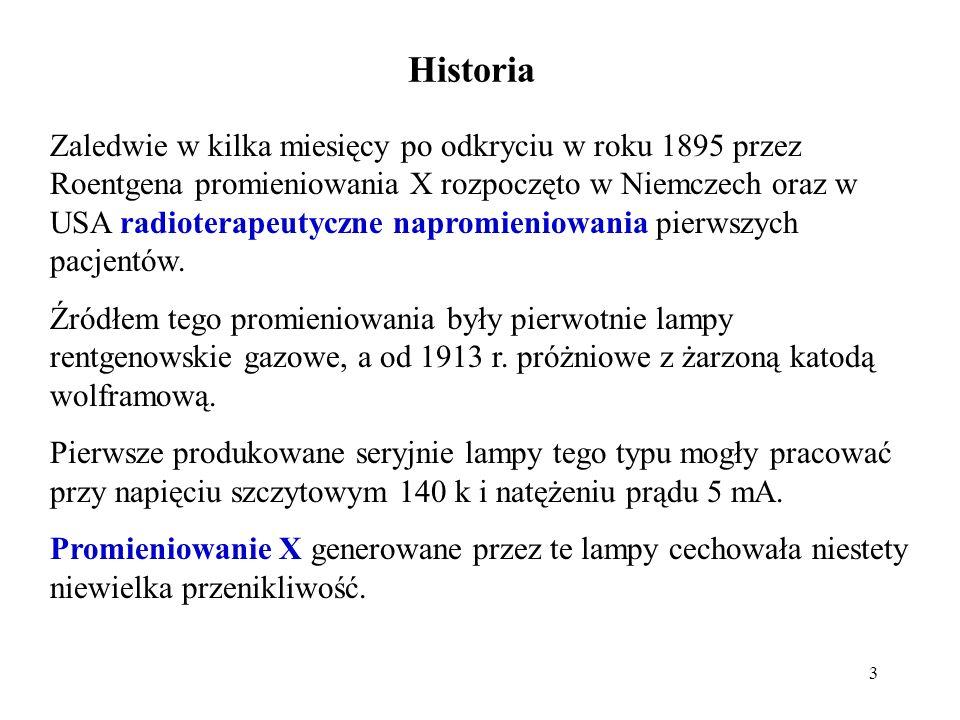 3 Historia Zaledwie w kilka miesięcy po odkryciu w roku 1895 przez Roentgena promieniowania X rozpoczęto w Niemczech oraz w USA radioterapeutyczne nap