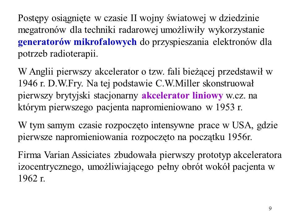 9 Postępy osiągnięte w czasie II wojny światowej w dziedzinie megatronów dla techniki radarowej umożliwiły wykorzystanie generatorów mikrofalowych do