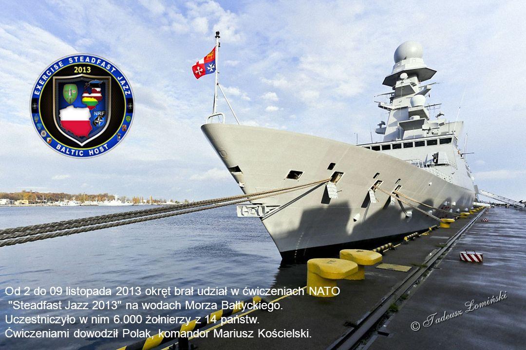 Od 2 do 09 listopada 2013 okręt brał udział w ćwiczeniach NATO Steadfast Jazz 2013 na wodach Morza Bałtyckiego.