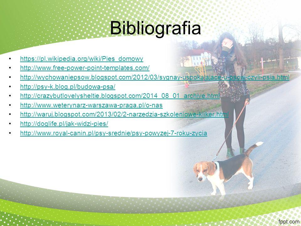Bibliografia https://pl.wikipedia.org/wiki/Pies_domowy http://www.free-power-point-templates.com/http://www.free-power-point-templates.com/ http://wychowaniepsow.blogspot.com/2012/03/sygnay-uspokajajace-u-psow-czyli-psia.html http://psy-k.blog.pl/budowa-psa/ http://crazybutlovelysheltie.blogspot.com/2014_08_01_archive.html http://www.weterynarz-warszawa-praga.pl/o-nas http://waruj.blogspot.com/2013/02/2-narzedzia-szkoleniowe-kliker.html http://doglife.pl/jak-widzi-pies/ http://www.royal-canin.pl/psy-srednie/psy-powyzej-7-roku-zycia