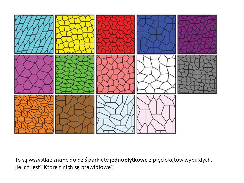 To są wszystkie znane do dziś parkiety jednopłytkowe z pięciokątów wypukłych. Ile ich jest? Które z nich są prawidłowe?