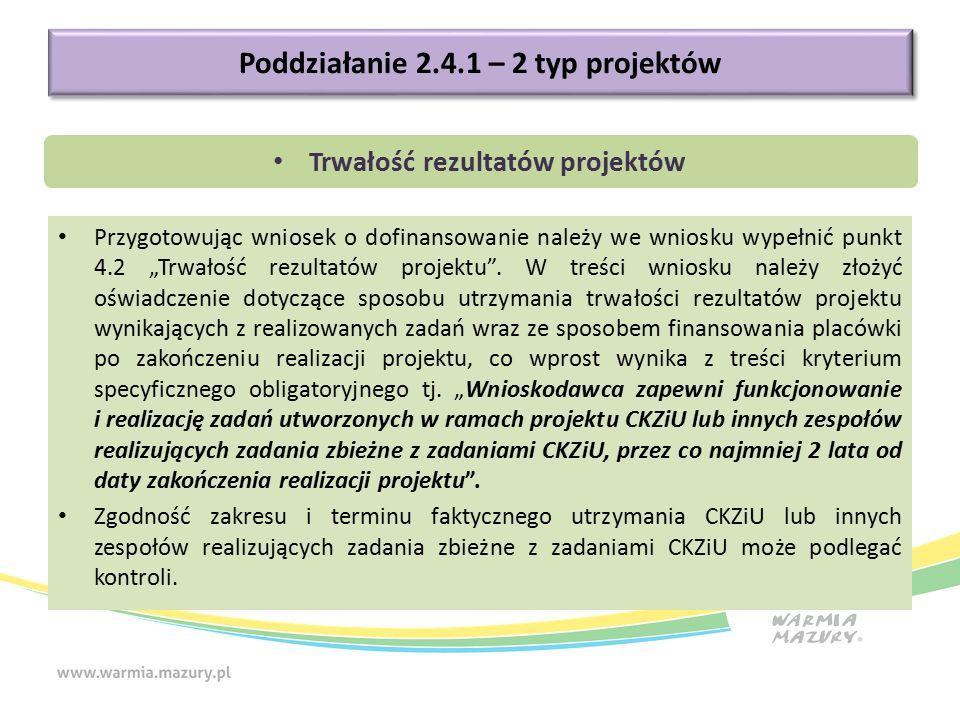 """Przygotowując wniosek o dofinansowanie należy we wniosku wypełnić punkt 4.2 """"Trwałość rezultatów projektu ."""