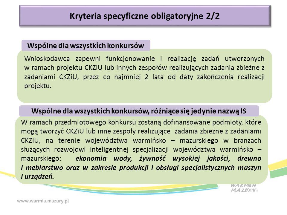 Kryteria specyficzne obligatoryjne 2/2 W ramach przedmiotowego konkursu zostaną dofinansowane podmioty, które mogą tworzyć CKZiU lub inne zespoły real