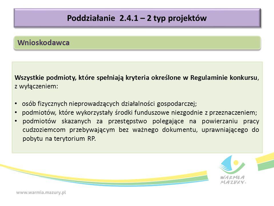 Wszystkie podmioty, które spełniają kryteria określone w Regulaminie konkursu, z wyłączeniem: osób fizycznych nieprowadzących działalności gospodarcze