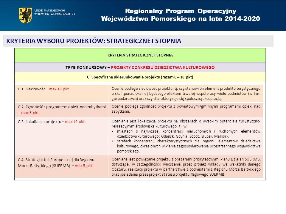 Regionalny Program Operacyjny Województwa Pomorskiego na lata 2014-2020 KRYTERIA WYBORU PROJEKTÓW: STRATEGICZNE I STOPNIA KRYTERIA STRATEGICZNE I STOPNIA TRYB KONKURSOWY – PROJEKTY Z ZAKRESU ROZWOJU PRZESTRZENI PUBLICZNYCH A.