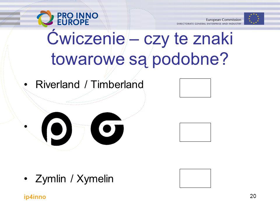 ip4inno 20 Ćwiczenie – czy te znaki towarowe są podobne Riverland / Timberland Zymlin / Xymelin
