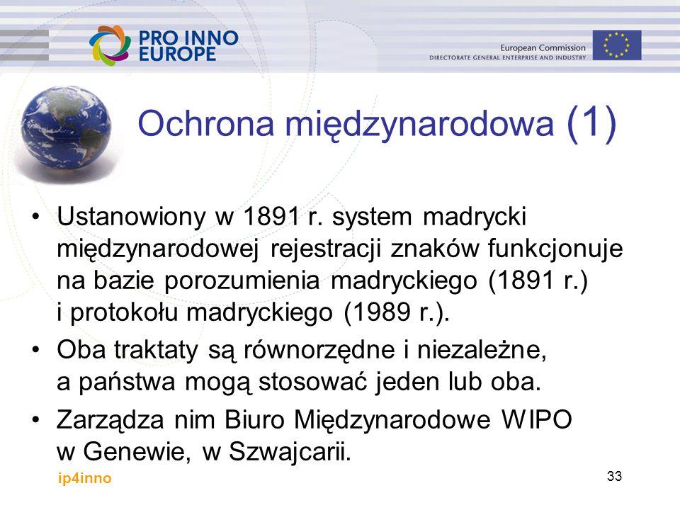 ip4inno 33 Ochrona międzynarodowa (1) Ustanowiony w 1891 r.