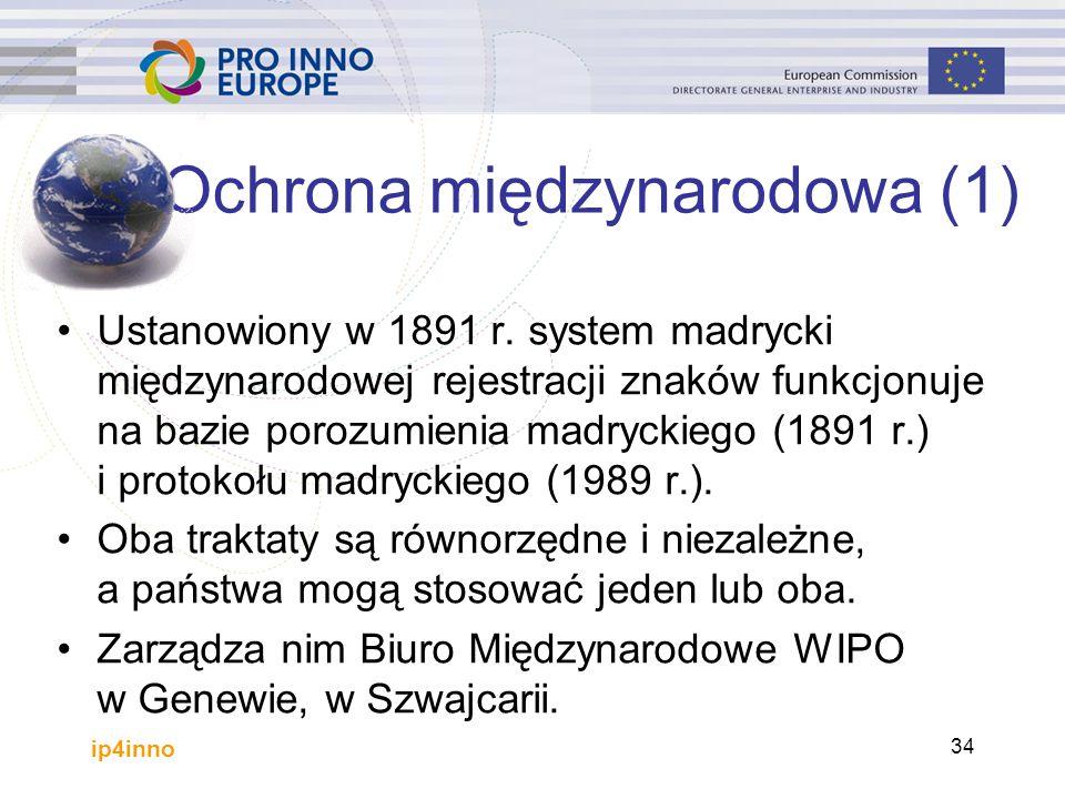 ip4inno 34 Ochrona międzynarodowa (1) Ustanowiony w 1891 r.