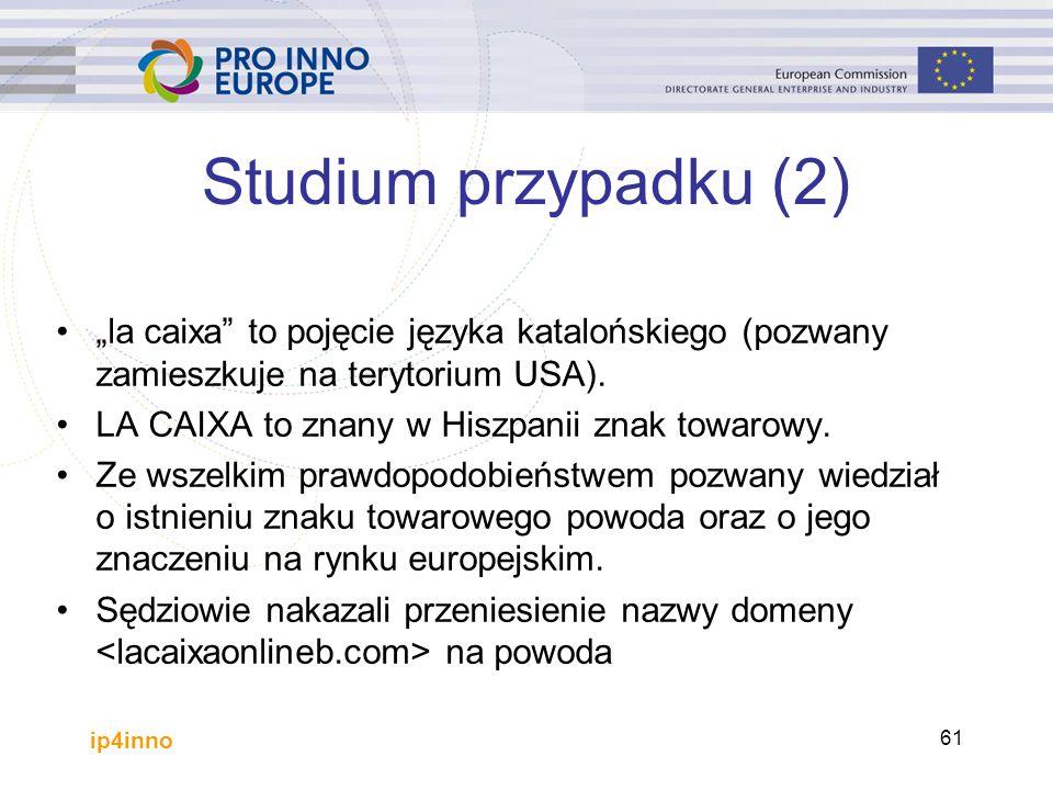 """ip4inno 61 Studium przypadku (2) """"la caixa to pojęcie języka katalońskiego (pozwany zamieszkuje na terytorium USA)."""