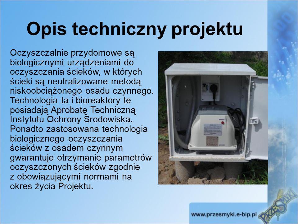 Opis techniczny projektu Oczyszczalnie przydomowe są biologicznymi urządzeniami do oczyszczania ścieków, w których ścieki są neutralizowane metodą niskoobciążonego osadu czynnego.