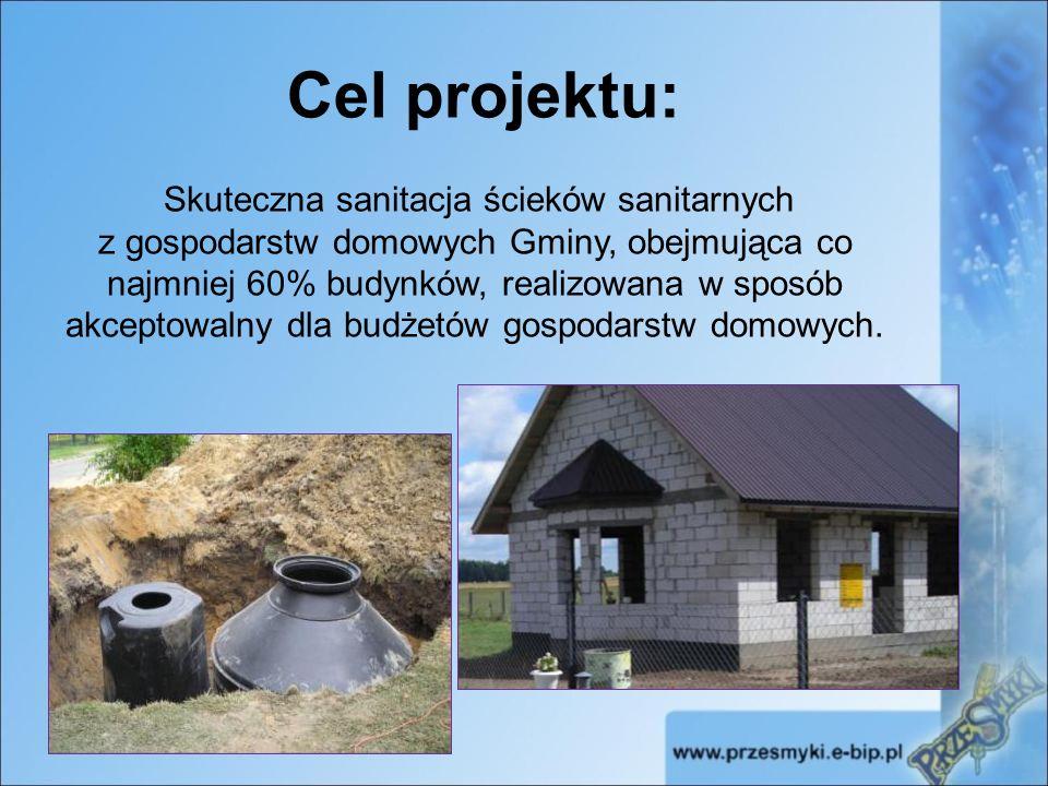 Cel projektu: Skuteczna sanitacja ścieków sanitarnych z gospodarstw domowych Gminy, obejmująca co najmniej 60% budynków, realizowana w sposób akceptowalny dla budżetów gospodarstw domowych.