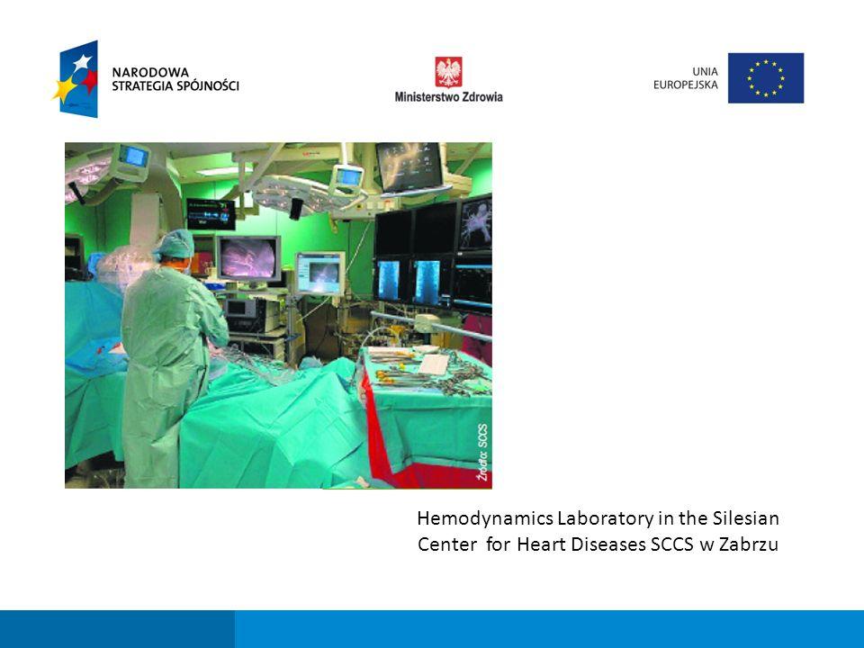 Fundusze strukturalne dla sektora ochrony zdrowia w perspektywie finansowej 2007-2013 Hemodynamics Laboratory in the Silesian Center for Heart Diseases SCCS w Zabrzu
