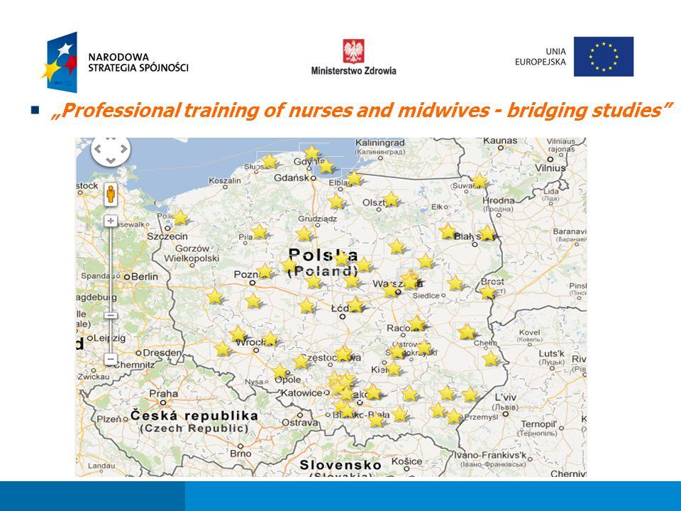 """Fundusze strukturalne dla sektora ochrony zdrowia w perspektywie finansowej 2007-2013 """"Professional training of nurses and midwives - bridging studies"""