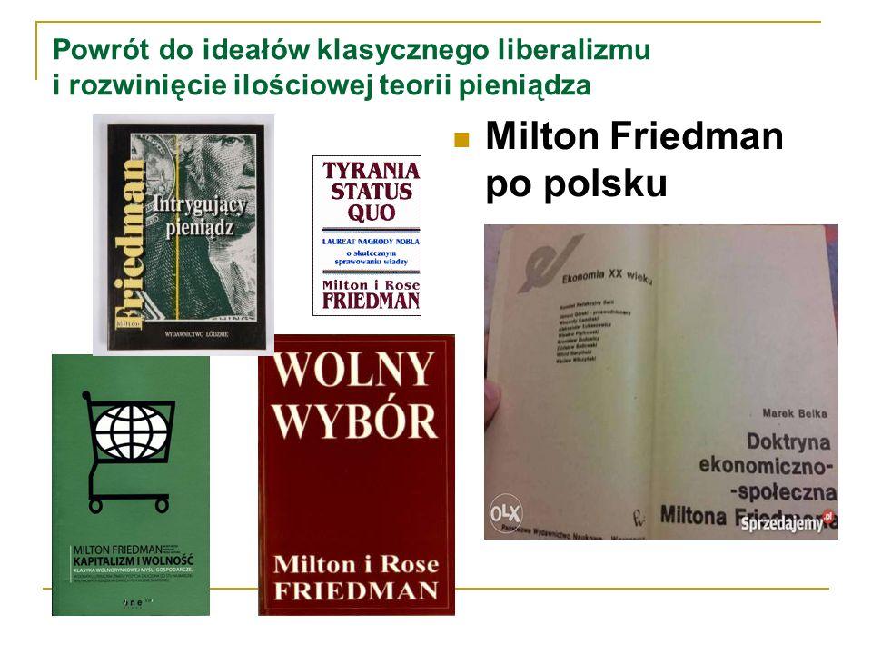 Powrót do ideałów klasycznego liberalizmu i rozwinięcie ilościowej teorii pieniądza Milton Friedman po polsku