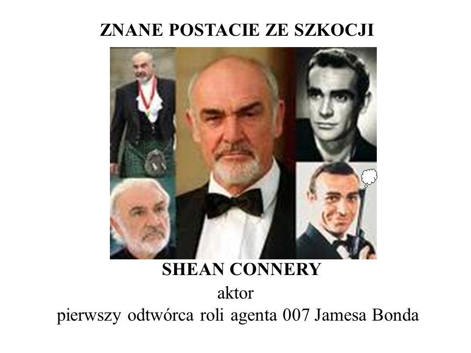 ZNANE POSTACIE ZE SZKOCJI SHEAN CONNERY aktor pierwszy odtwórca roli agenta 007 Jamesa Bonda