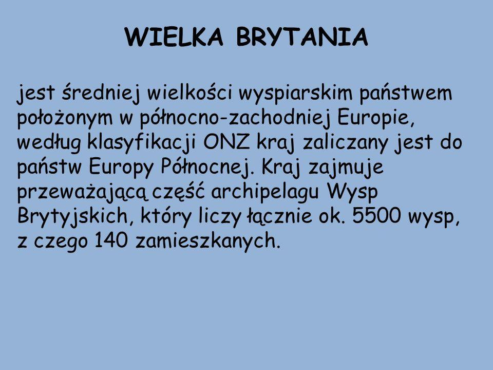 WIELKA BRYTANIA jest średniej wielkości wyspiarskim państwem położonym w północno-zachodniej Europie, według klasyfikacji ONZ kraj zaliczany jest do p