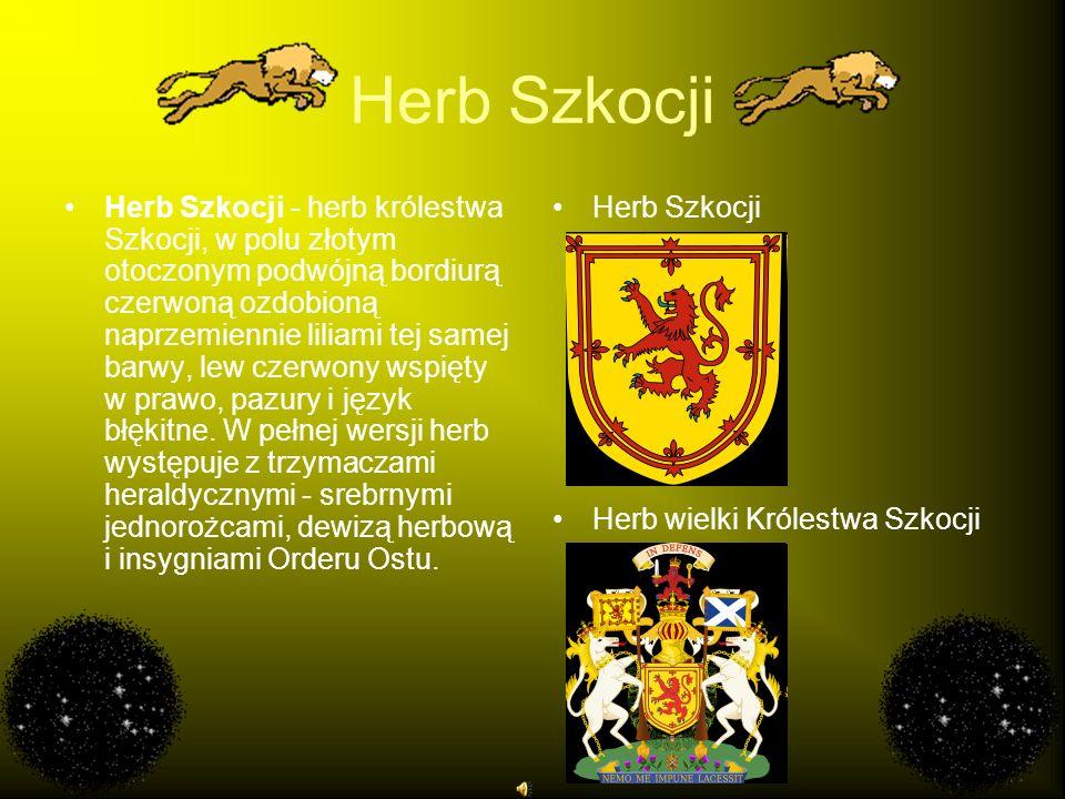 Herb Szkocji Herb Szkocji - herb królestwa Szkocji, w polu złotym otoczonym podwójną bordiurą czerwoną ozdobioną naprzemiennie liliami tej samej barwy
