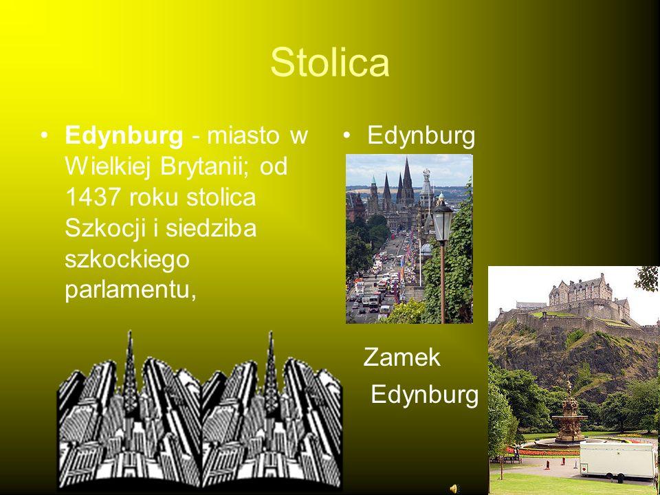 Stolica Edynburg - miasto w Wielkiej Brytanii; od 1437 roku stolica Szkocji i siedziba szkockiego parlamentu, Edynburg Zamek Edynburg