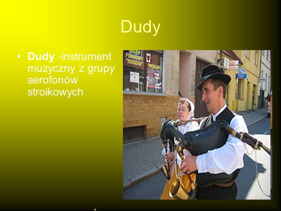 Dudy Dudy -instrument muzyczny z grupy aerofonów stroikowych