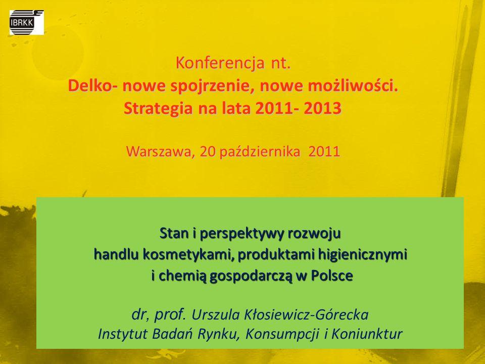 Stan i perspektywy rozwoju handlu kosmetykami, produktami higienicznymi i chemią gospodarczą w Polsce i chemią gospodarczą w Polsce dr, prof. Urszula