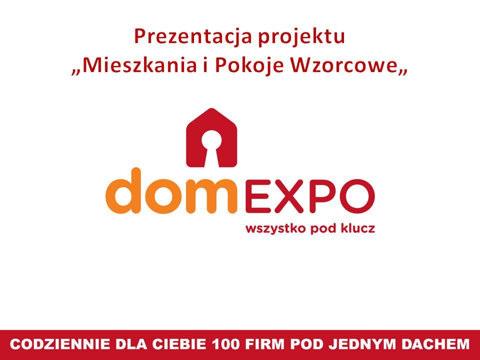 """,, domEXPO miejsce ludzi z pasją Projekt """"Mieszkań i Pokoi Wzorcowych jest elementem nowej strategii pt.: """"domEXPO miejsce ludzi z pasją ."""