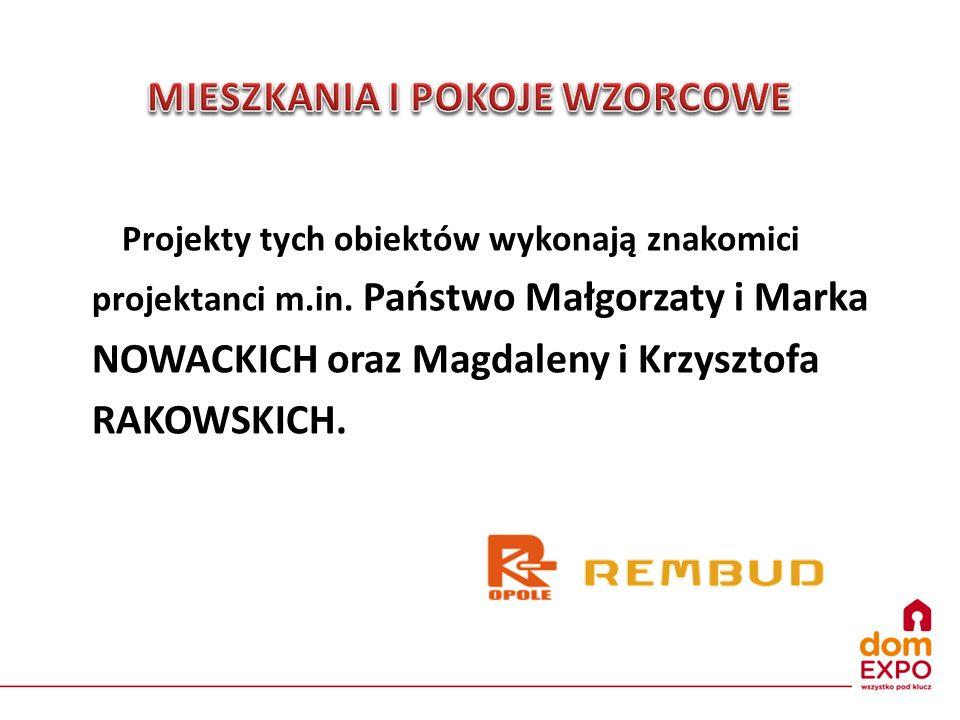 Projekty tych obiektów wykonają znakomici projektanci m.in. Państwo Małgorzaty i Marka NOWACKICH oraz Magdaleny i Krzysztofa RAKOWSKICH.