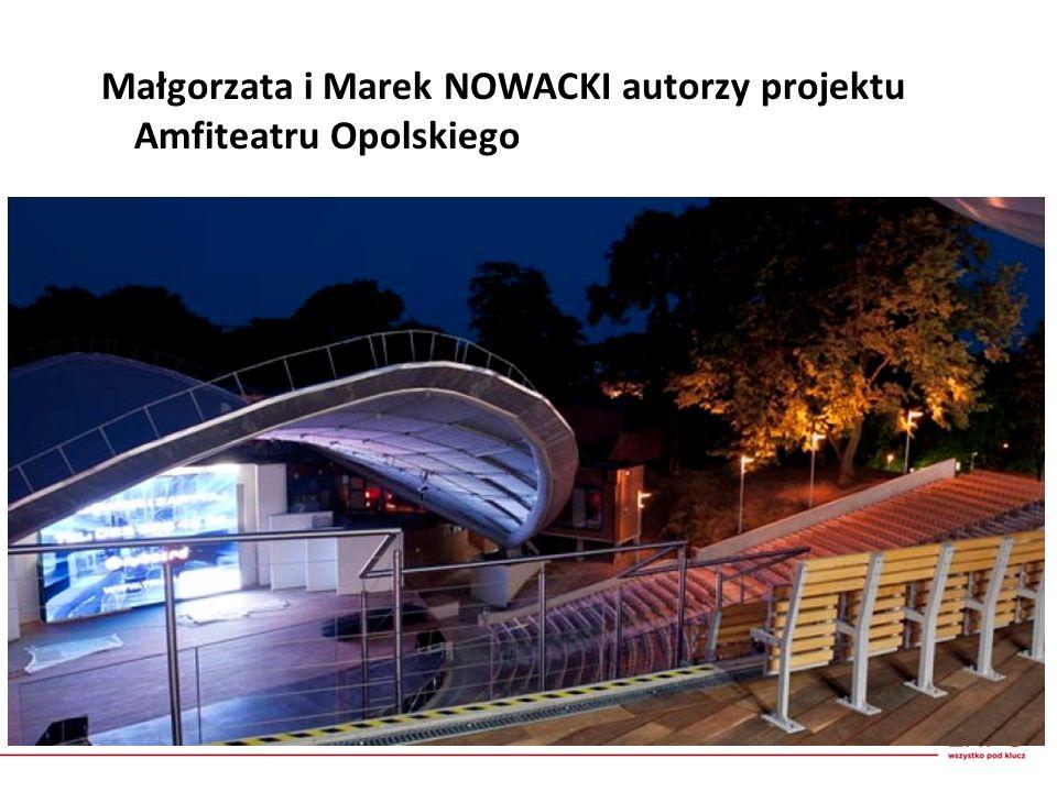 Małgorzata i Marek NOWACKI autorzy projektu Amfiteatru Opolskiego